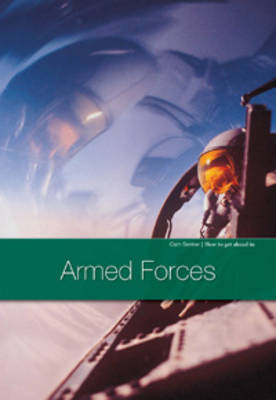 Armed & Civilian Forces - How to Get Ahead in (Hardback)