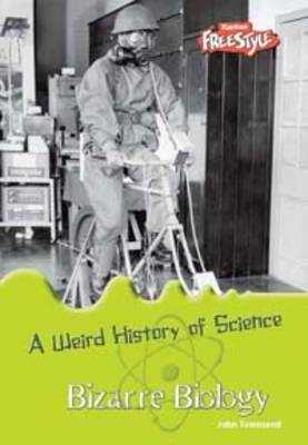 Bizarre Biology - Raintree Freestyle: Weird History of Science (Paperback)