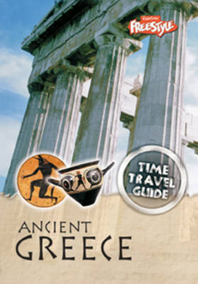 Ancient Greece - Raintree Freestyle: Time Travel Guides (Paperback)