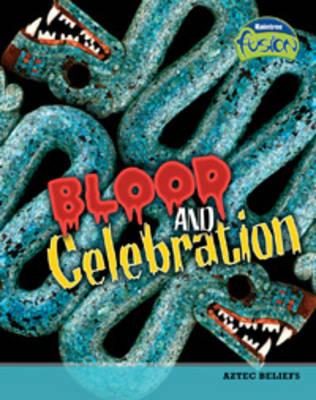Blood and Celebration - Raintree Fusion: History (Hardback)