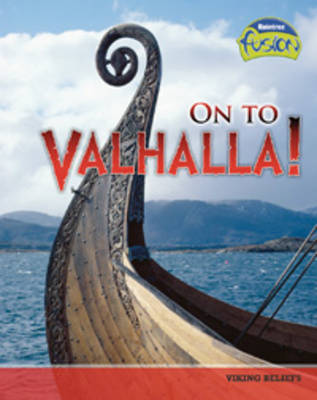 On to Valhalla! - Raintree Fusion: History (Hardback)