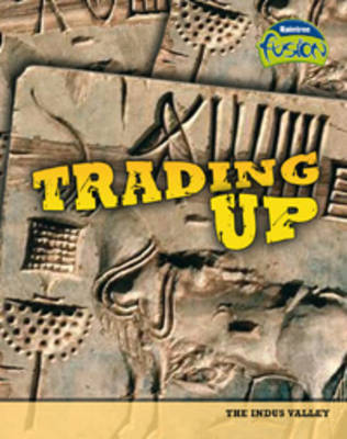 Trading Up: Indus Valley Trade - Raintree Fusion: History (Paperback)