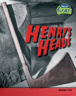 Henry's Heads: Henry VIII - Raintree Fusion: History (Hardback)