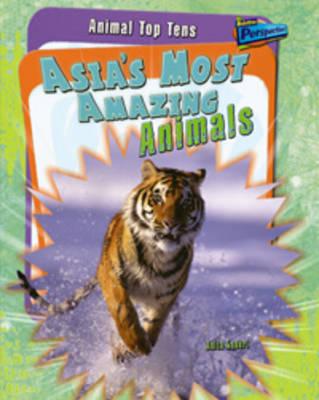 Asia's Most Amazing Animals - Raintree Perspectives: Animal Top Tens (Hardback)