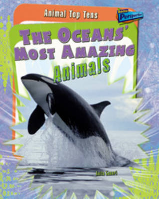 The Ocean's Most Amazing Animals - Raintree Perspectives: Animal Top Tens (Hardback)