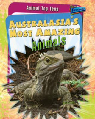 Australasia's Most Amazing Animals - Raintree Perspectives: Animal Top Tens (Paperback)