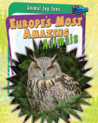 Europe's Most Amazing Animals - Raintree Perspectives: Animal Top Tens (Paperback)