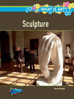 What is Sculpture? - Raintree Perspectives: What Is Art? (Paperback)