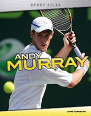 Andy Murray - Sport Files (Hardback)