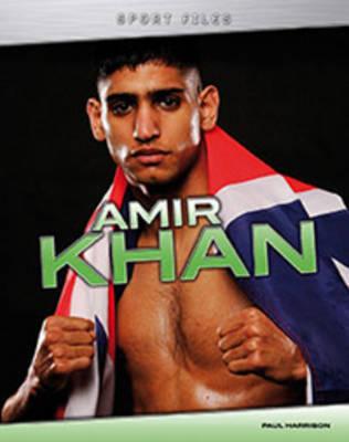 Amir Khan - Sport Files (Hardback)
