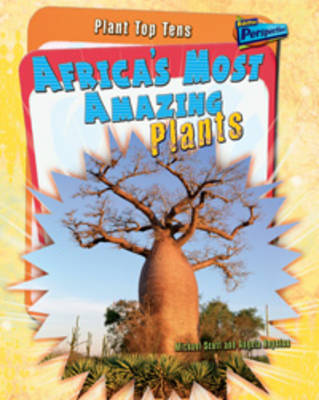 Africa's Most Amazing Plants - Raintree Perspectives: Plant Top Tens (Hardback)