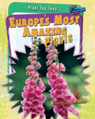 Europe's Most Amazing Plants - Raintree Perspectives: Plant Top Tens (Hardback)