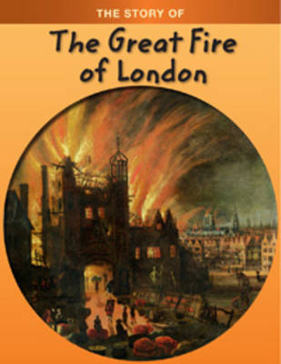 The Great Fire of London - The Story of (Paperback)