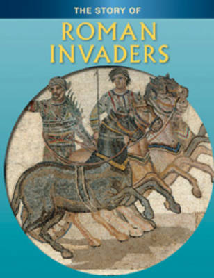 Roman Invaders - Story of... (Paperback)
