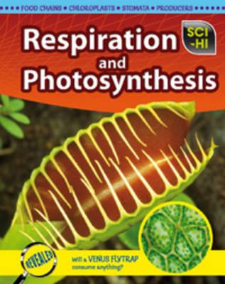 Respiration and Photosynthesis - Sci-Hi: Sci-Hi (Hardback)