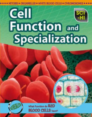Cell Function and Specialization - Sci-Hi: Sci-Hi (Hardback)