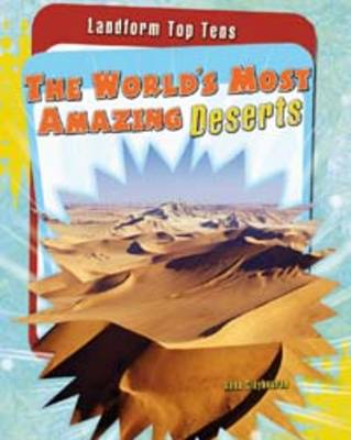 The World's Most Amazing Deserts - Raintree Perspectives: Landform Top Tens (Paperback)