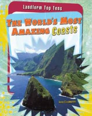 The World's Most Amazing Coasts - Raintree Perspectives: Landform Top Tens (Paperback)