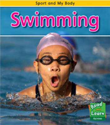 Swimming - Read and Learn: Sport and My Body (Hardback)