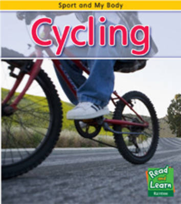 Cycling - Read and Learn: Sport and My Body (Hardback)