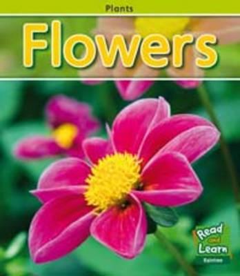Flowers - Read & Learn: Plants (Hardback)