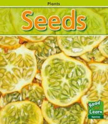 Seeds - Read and Learn: Plants (Hardback)