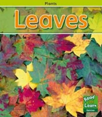 Leaves - Read & Learn: Plants (Paperback)