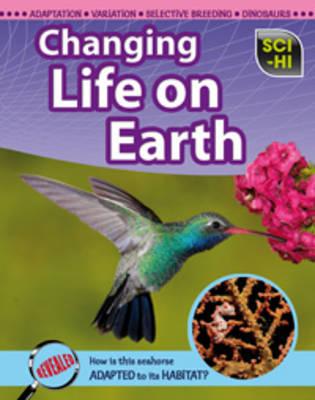 Changing Life on Earth - Sci-Hi: Sci-Hi (Hardback)