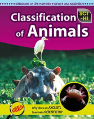 The Classification of Animals - Sci-Hi: Sci-HI (Hardback)