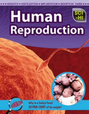 Human Reproduction - Sci-Hi: Sci-Hi (Hardback)