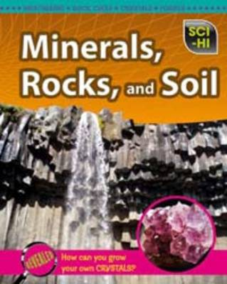 Minerals, Rocks and Soil - Sci-Hi: Sci-Hi (Hardback)