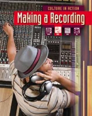 Making a recording - Culture in Action (Paperback)