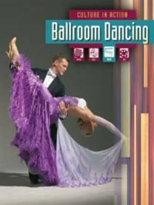 Ballroom Dancing - Culture in Action (Paperback)