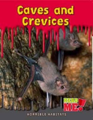 Caves and Crevices - Read Me: Horrible Habitats (Paperback)