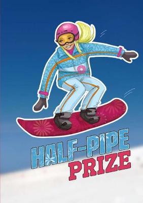 Half Pipe Prize - Sport Stories (Hardback)