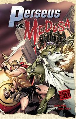 Perseus and Medusa - Graphic Fiction: Graphic Myths (Paperback)