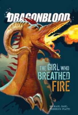 The Girl Who Breathed Fire - Dragonblood (Hardback)