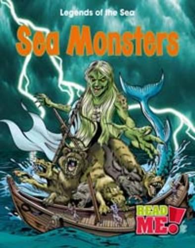 Sea Monsters - Read Me!: Legends of the Sea (Hardback)