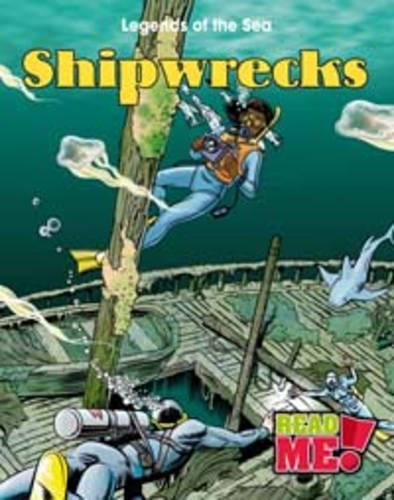 Shipwrecks - Read Me!: Legends of the Sea (Hardback)
