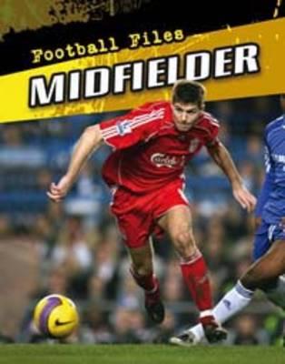Midfielder - Football Files (Hardback)