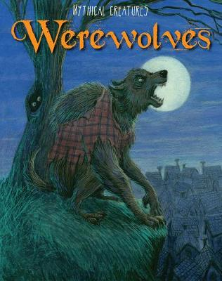 Werewolves - Read Me!: Mythical Creatures (Hardback)