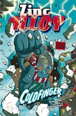 Zinc Alloy Coldfinger - Graphic Fiction: Zinc Alloy (Hardback)
