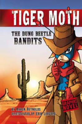The Dung Beetle Bandits - Graphic Fiction: Tiger Moth (Paperback)