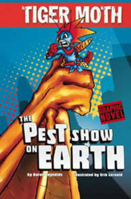 The Pest Show on Earth - Graphic Fiction: Tiger Moth (Paperback)