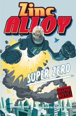 Zinc Alloy Super Zero - Graphic Fiction: Zinc Alloy (Paperback)
