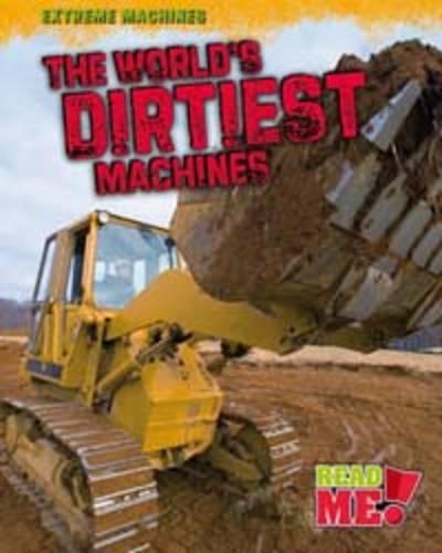 The World's Biggest Machines - Read Me!: Extreme Machines (Hardback)