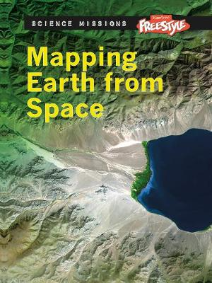 Mapping Earth From Space - Raintree Freestyle: Science Missions (Hardback)