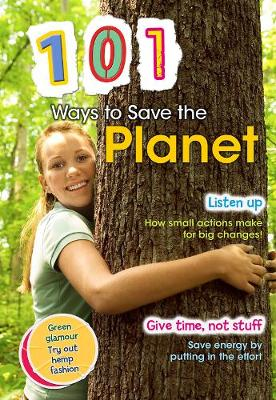 101 Ways to Save the Planet - 101 Ways (Paperback)