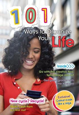 101 Ways to Organize Your Life - 101 Ways (Paperback)