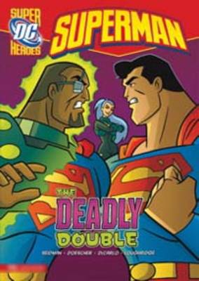 The Deadly Double - DC Super Heroes - Superman (Hardback)